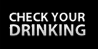 Check Your Drinking